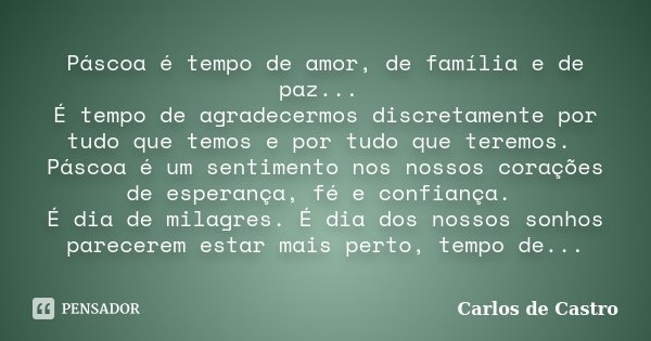 Páscoa é Tempo De Amor De Família E Carlos De Castro