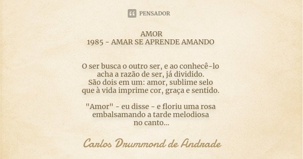 Amor 1985 Amar Se Aprende Amando O Ser Carlos Drummond De Andrade