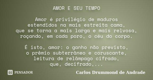 Amor E Seu Tempo Amor é Privilégio De Carlos Drummond De Andrade