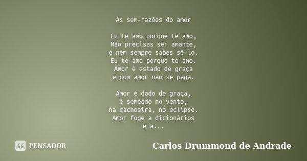 As Sem Razões Do Amor Eu Te Amo Porque Carlos Drummond De Andrade