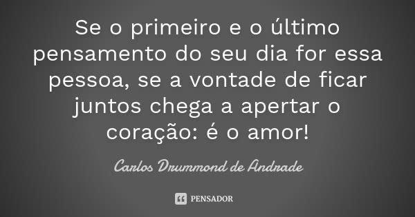 Se O Primeiro E O último Pensamento Do Carlos Drummond De Andrade