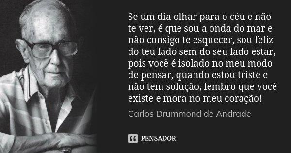 Se Um Dia Olhar Para O Céu E Não Te Carlos Drummond De Andrade