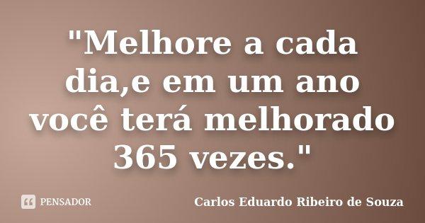 Melhore A Cada Diae Em Um Ano Carlos Eduardo Ribeiro De