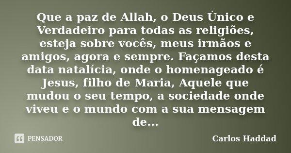 Que A Paz De Allah O Deus único E Carlos Haddad