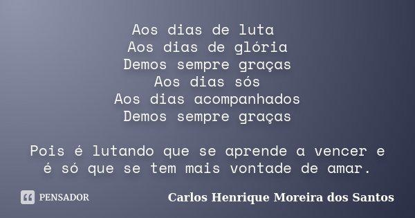 Aos Dias De Luta Aos Dias De Glória Carlos Henrique Moreira Dos