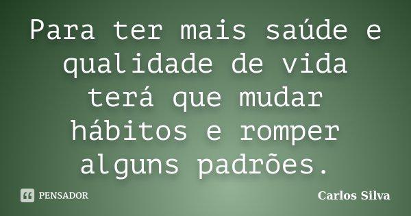 Para Ter Mais Saúde E Qualidade De Vida Carlos Silva