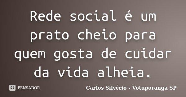 Rede Social é Um Prato Cheio Para Quem Carlos Silvério
