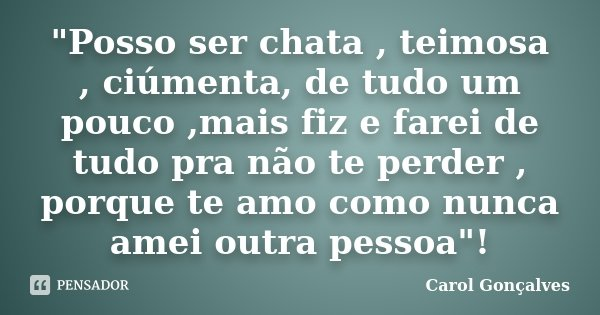 Posso Ser Chata Teimosa Carol Gonçalves