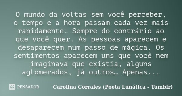 O Mundo Da Voltas Sem Você Perceber O Carolina Corrales Poeta