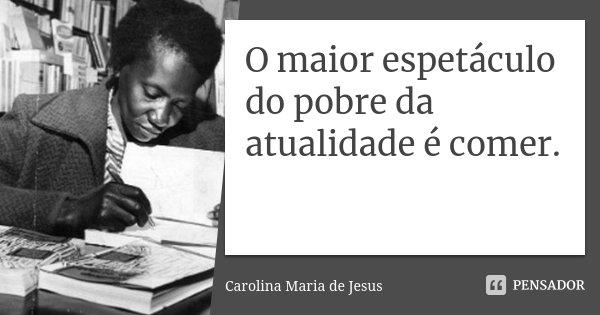 O Maior Espetáculo Do Pobre Da Carolina Maria De Jesus