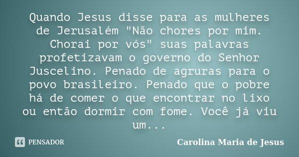 Quando Jesus Disse Para As Mulheres De Carolina Maria De Jesus
