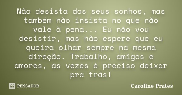Não Desista Dos Seus Sonhos Mas Caroline Prates