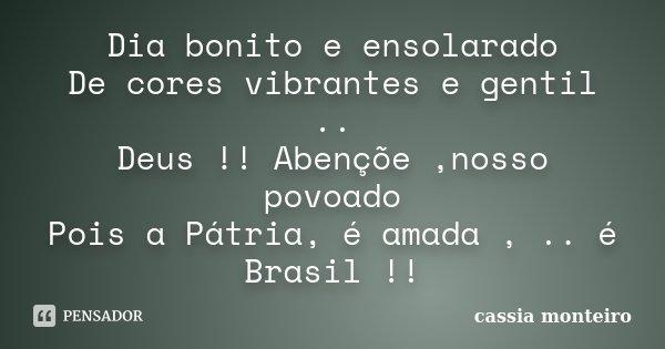 Dia Bonito E Ensolarado De Cores Cassia Monteiro