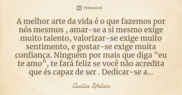 A Melhor Arte Da Vida é O Que Fazemos Cecilia Sfalsin