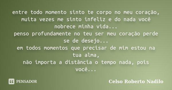 Entre Todo Momento Sinto Te Corpo No Meu Celso Roberto Nadilo