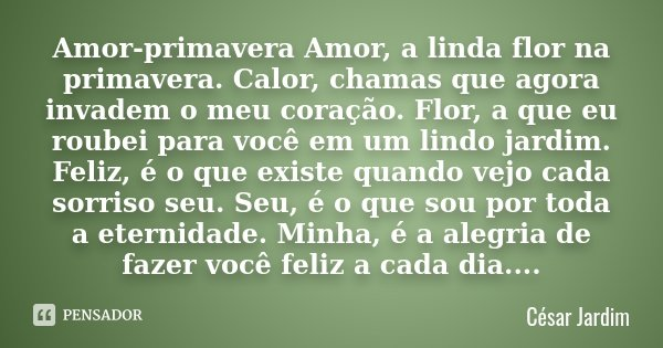 Amor Primavera Amor A Linda Flor Na César Jardim