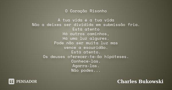 O Coração Risonho A Tua Vida é A Tua Charles Bukowski