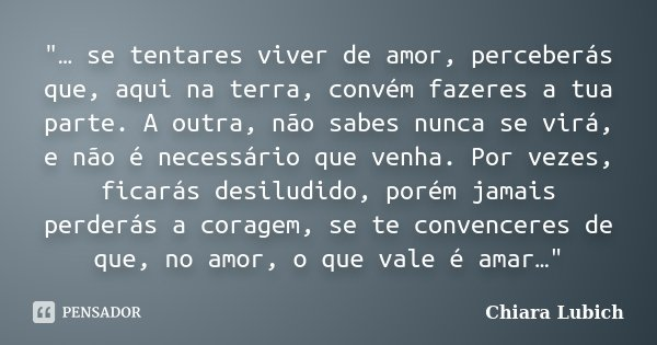 Viver Por Amor Frases: Se Tentares Viver De Amor,... Chiara Lubich
