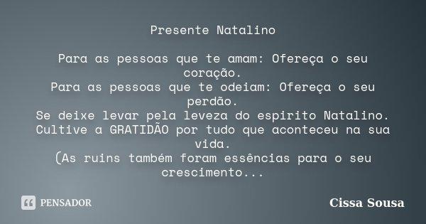 Presente Natalino Para As Pessoas Que Te Cissa Sousa