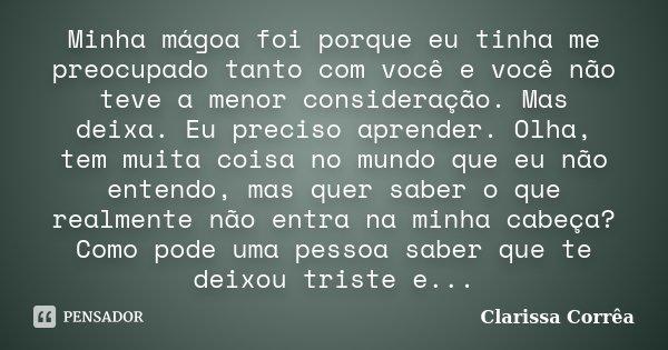 Minha Mágoa Foi Porque Eu Tinha Me Clarissa Corrêa