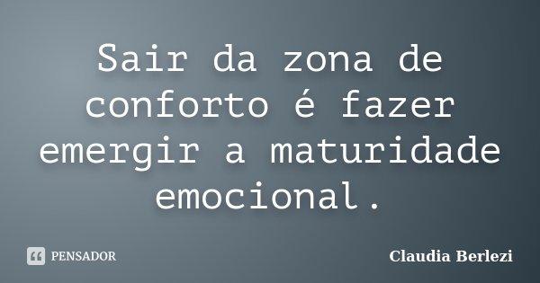 Sair Da Zona De Conforto é Fazer Claudia Berlezi