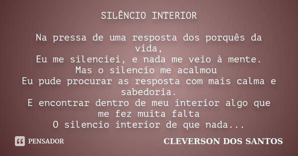 Silêncio Interior Na Pressa De Uma Cleverson Dos Santos