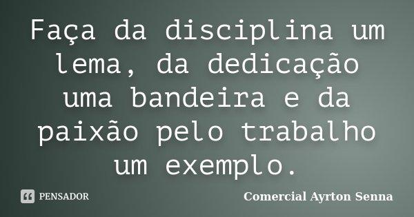 Faça Da Disciplina Um Lema Da Comercial Ayrton Senna