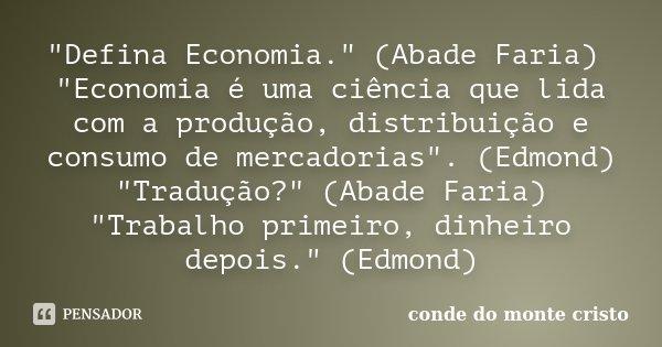 Defina Economia Abade Conde Do Monte Cristo