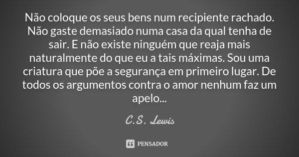 Não Coloque Os Seus Bens Num Recipiente C S Lewis