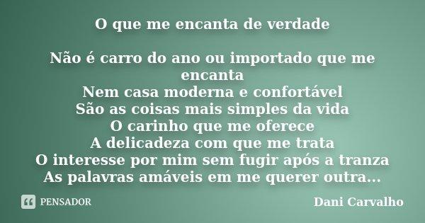 O Que Me Encanta De Verdade Não é... Dani Carvalho