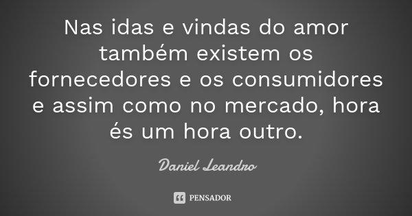 Nas Idas E Vindas Do Amor Também Daniel Leandro