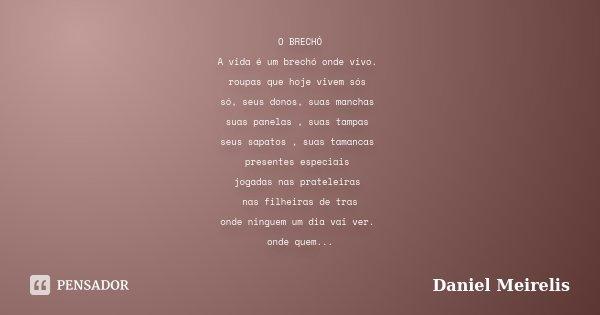 O Brechó A Vida é Um Brechó Onde Daniel Meirelis