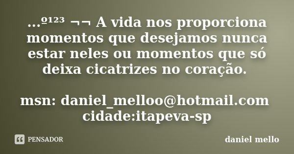 º¹²³ A Vida Nos Proporciona Daniel Mello
