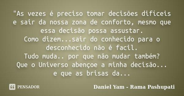 As Vezes é Preciso Tomar Daniel Yam Rama Pashupati