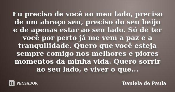Eu Preciso De Você Ao Meu Lado Preciso Daniela De Paula