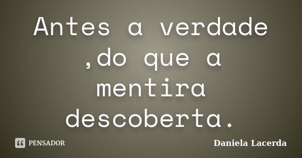 Antes A Verdadedo Que A Mentira Daniela Lacerda