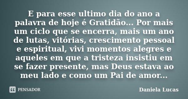 E Para Esse Ultimo Dia Do Ano A Palavra Daniela Lucas