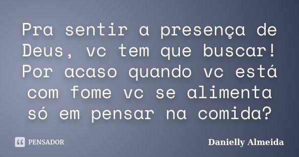 Pra Sentir A Presença De Deus Vc Tem Danielly Almeida