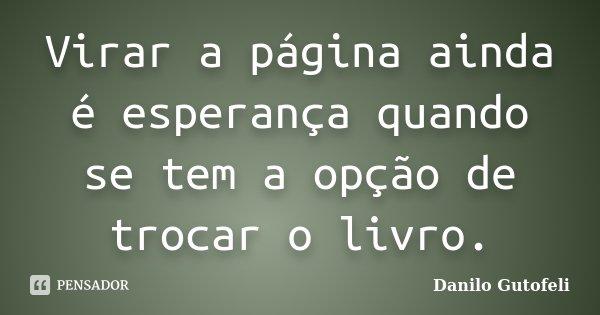 Virar A Página Ainda é Esperança Danilo Gutofeli