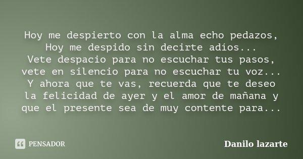 Hoy Me Despierto Con La Alma Echo Danilo Lazarte