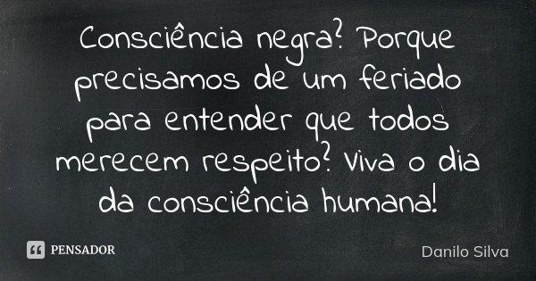 Consciência Negra Porque Precisamos De Danilo Silva