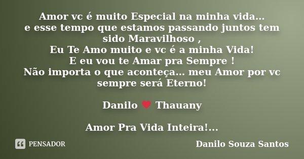 Amor Vc é Muito Especial Na Minha Danilo Souza Santos