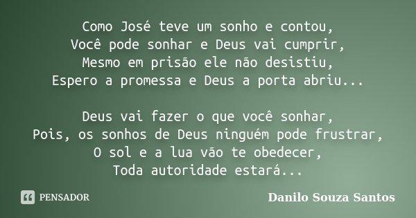 Como José Teve Um Sonho E Contou Você Danilo Souza Santos