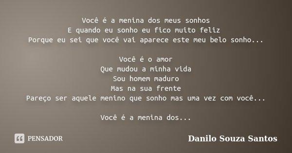 Você é A Menina Dos Meus Sonhos E Danilo Souza Santos