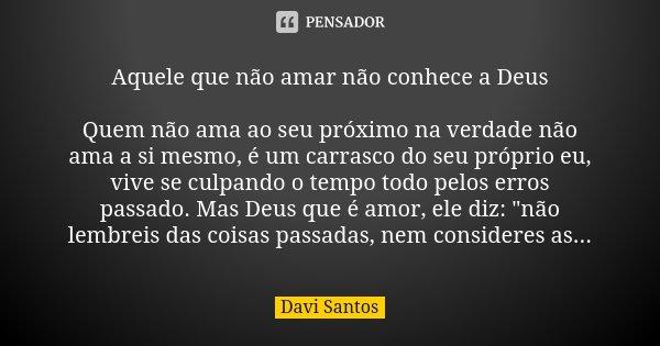 Aquele Que Não Amar Não Conhece A Deus Davi Santos