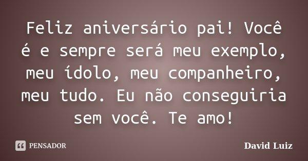 Feliz Aniversário Pai Você é E David Luiz