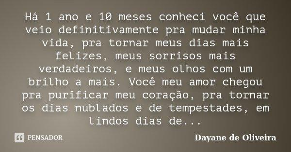 Há 1 Ano E 10 Meses Conheci Você Que Dayane De Oliveira