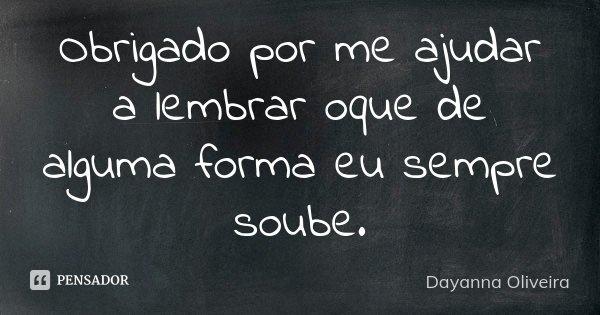 Dayanna Oliveira Obrigado Por Me Ajudar A Lembrar Oque De