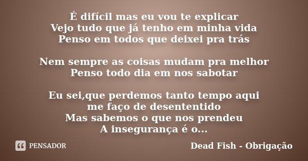 é Difícil Mas Eu Vou Te Explicar Vejo Dead Fish Obrigação