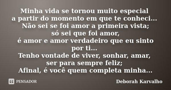 Minha Vida Se Tornou Muito Especial A Deborah Karvalho